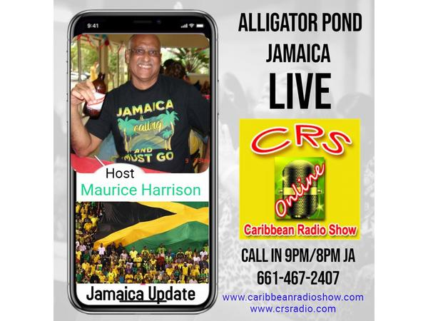 431: Jamaica South Coast Show- With Maurice Harrison Live from Alligator Pond
