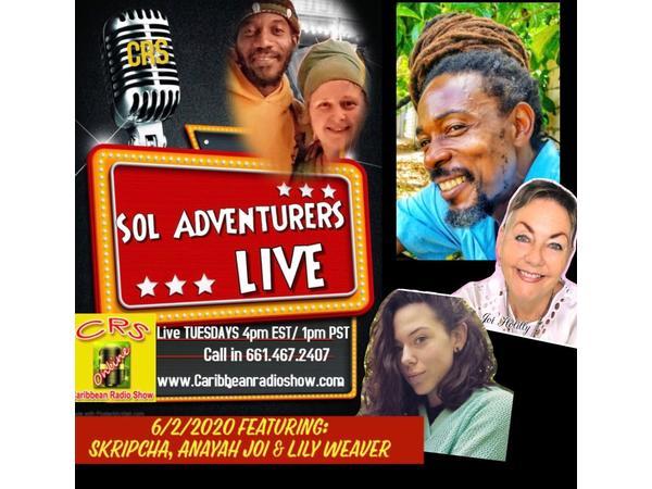 9: Sol Adventurers Live wid Sistah Rosey & Messenjah Selah: Skripcha, Anayah, Lily
