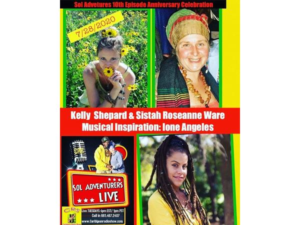 113: Sol Adventurers Live: E10 Sol Adventurers Roots w/ Kelly, Rosey & Ione Angeles