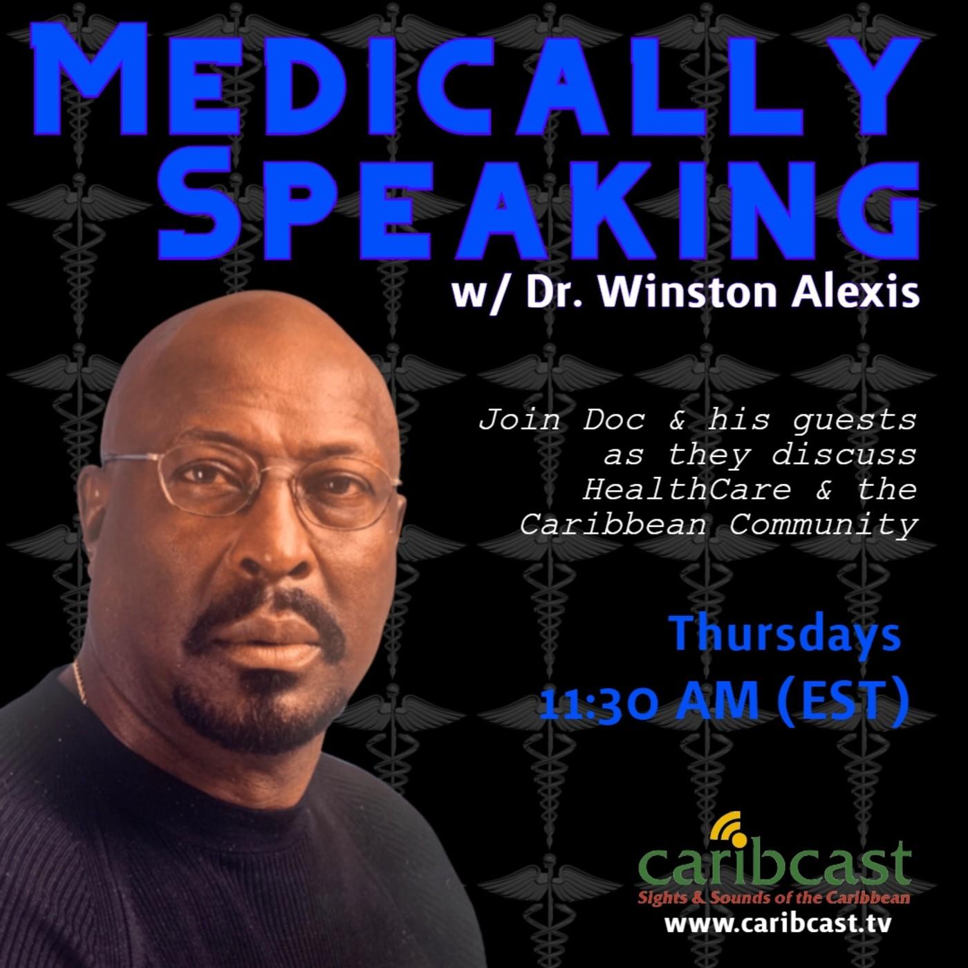 Episode 3 | Medically Speaking w/ Dr Winston Alexis
