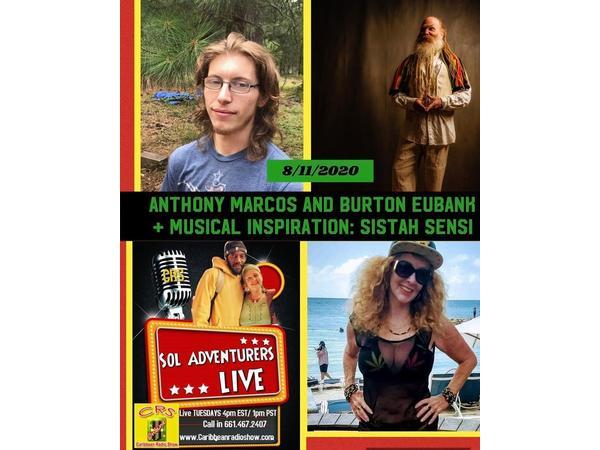 126: Sol Adventurers Live: E11 w/ Burton Eubanks, Anthony  Marcos & Sista Sensi